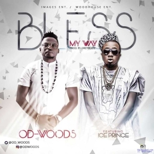 OD Woods - Bless My Way (ft. Ice Prince)